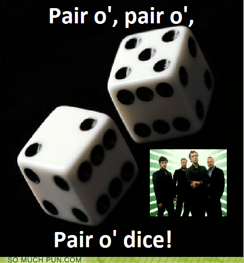 dice,homophones,literalism,o,o',pair,paradise,similar sounding