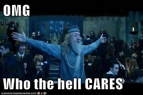 dolores umbridge omg who the hell cares dumbledore Michael Gambon Harry Potter - 6350987776