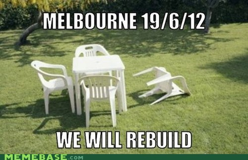 chairs earthquake melbourne Memes never forget rebuild - 6351019520