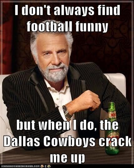 I Don T Always Find Football Funny But When I Do The Dallas
