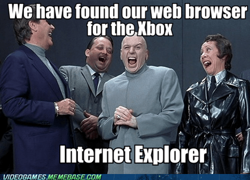 dr-evil,internet explorer,meme,web browser,xbox