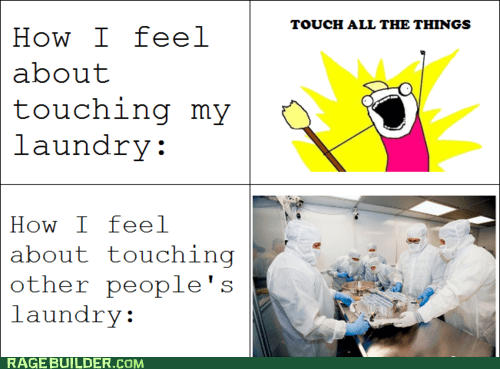 all the things hygiene laundry Rage Comics - 6352434432