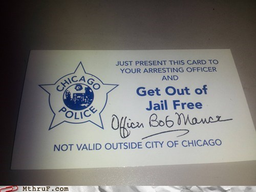 chicago,chicago police,cops,get out of jail free card,police