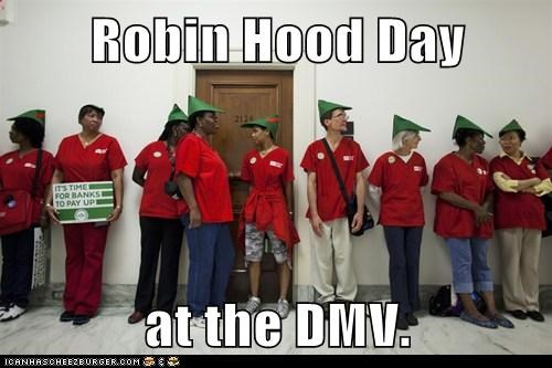 Robin Hood Day at the DMV.