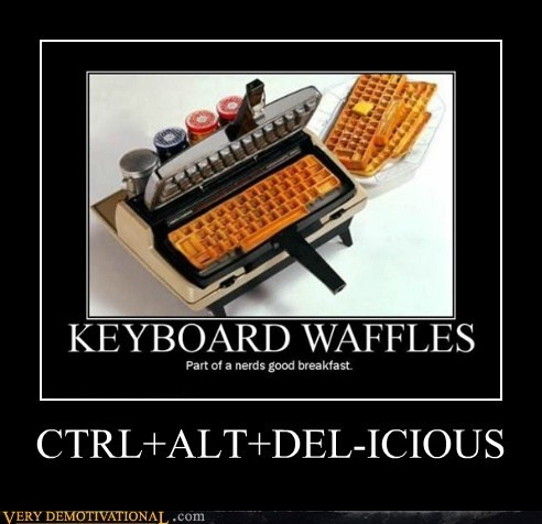 ctrlaltdel,delicious,keyboard,pun,Pure Awesome,waffels