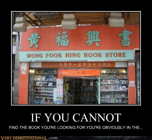 IF YOU CANNOT FIND THE BOOK YOU'RE LOOKING FOR YOU'RE OBVIOUSLY IN THE...