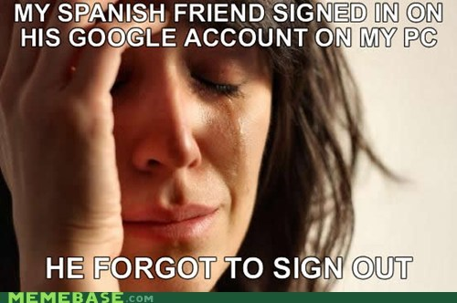 spanish First World Problems sign in google - 6354900480