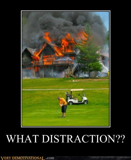 distraction fire golf Pure Awesome