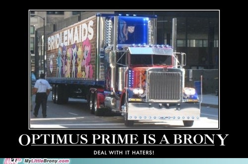 bridlemaids Bronies haters optimus prime roll out the internets - 6355622400