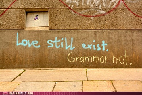 grammar grammar not love still exist poor grammar vandalism - 6355723776