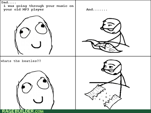 Music newspaper guy parenting Rage Comics the Beatles