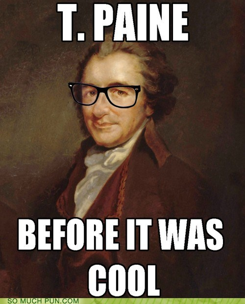 double meaning hipster homophone surname Thomas Paine t pain - 6356053760