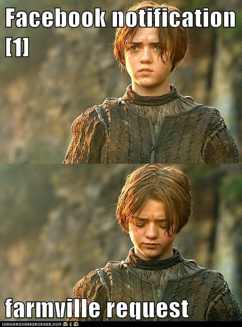 arya stark disappointment expectation facebook Farmville Game of Thrones Maisie Williams notification