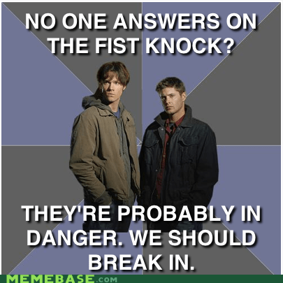 go in knock Memes Supernatural television - 6356896768