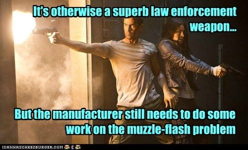 It's otherwise a superb law enforcement weapon... But the manufacturer still needs to do some work on the muzzle-flash problem