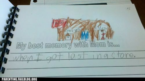 best memory,childrens-writing,g rated,lost in store,mom,Parenting FAILS