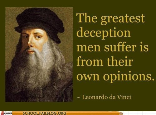 deception,leonardo da vinci,opinions,quotes,Words Of Wisdom