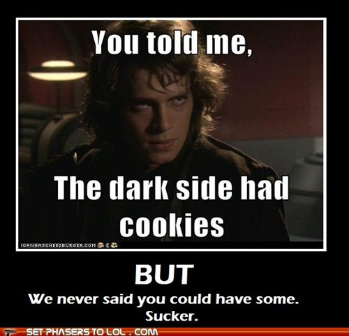 anakin skywalker,angry,cookies,hayden christensen,Star Trek,sucker,the dark side,told me