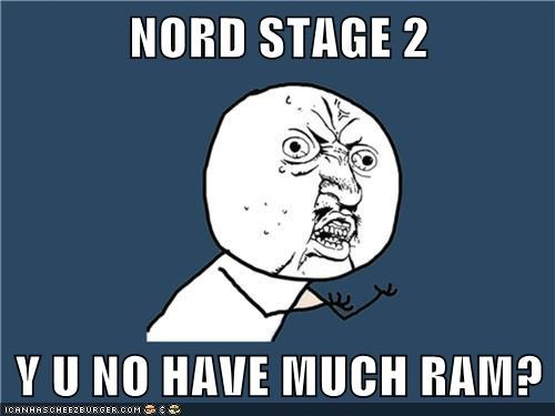 Nord Stage 2 Y U No Have Much Ram Memebase Funny Memes