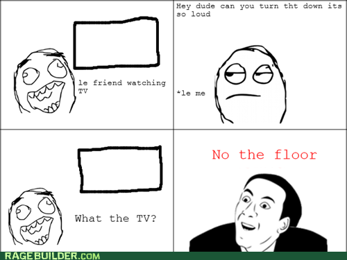 floor loud Rage Comics TV you dont say - 6360575744