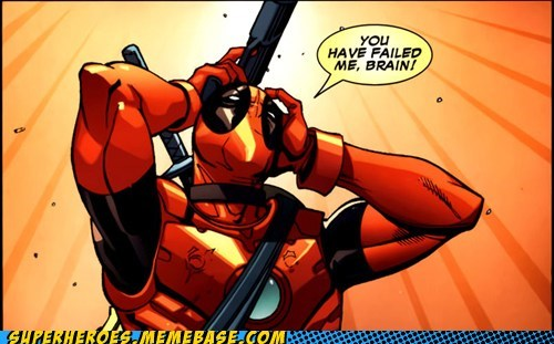 brain,deadpool,failed,Straight off the,Straight off the Page