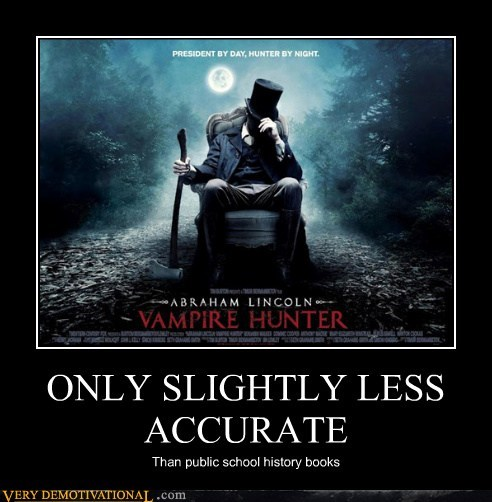 abraham-lincoln-vampire,Abraham Lincoln Vampire Hunter,accurate,hilarious,history,Movie