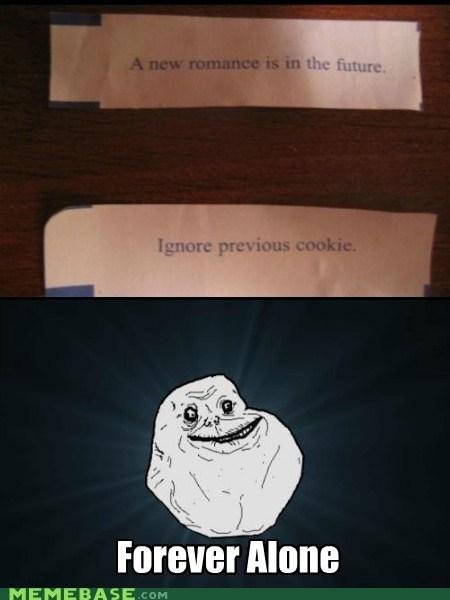 forever alone fortune cookie ignore misfortune romance - 6365888768