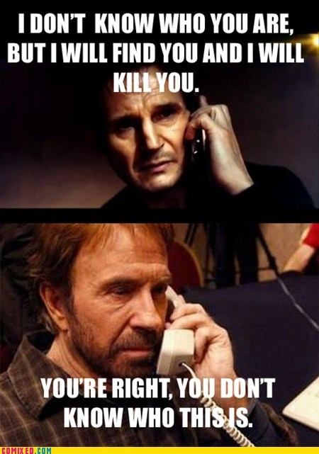best of week,chuck norris,From the Movies,i will kill you,liam neeson,phones,taken,the internets