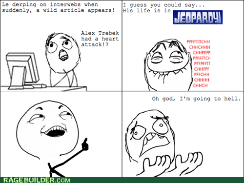 Alex Trebek,heart attack,I see what you did there,Rage Comics