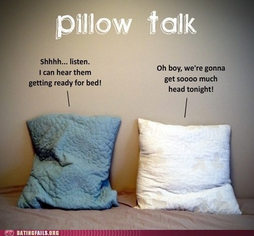 getting head,pillow talk,pillows,ready for bed