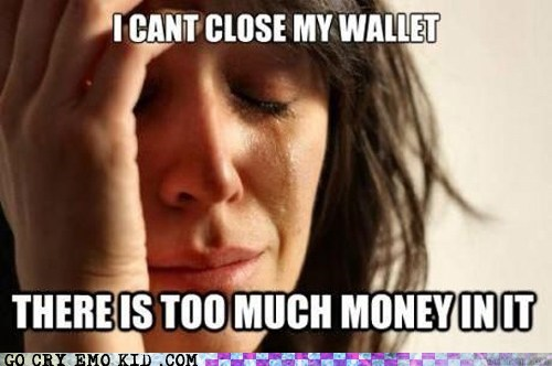 First World Problems money rich wallet weird kid - 6368546816