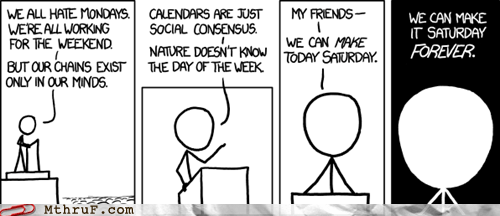 calendar,monday,saturday,working for the weekend,xkcd