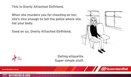 cheating,dating etiquette,overly attached girlfrien,overly attached girlfriend,Queen Island Rail