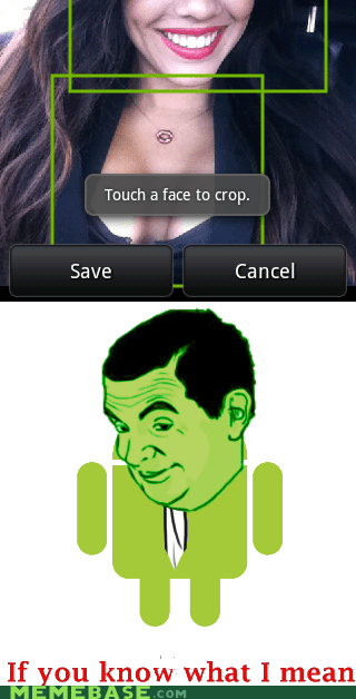 android crop faces if you know what i mean Memes phone - 6368772096