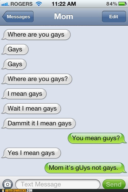 autocorrected gays guys moms on phones - 6368919296