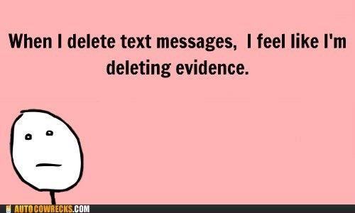 deleting evidence deleting text messages no one can know - 6368936704