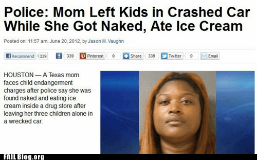 car accident,ice cream,mom,naked,Probably bad News