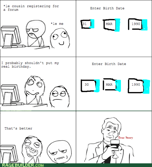birth date,Rage Comics,registration,true story