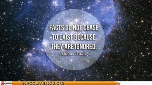 aldous huxley,facts,i dont believe you,Words Of Wisdom