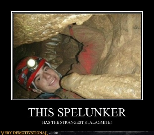 THIS SPELUNKER HAS THE STRANGEST STALAGMITE!