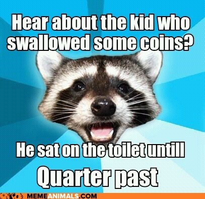 coins constipated jokes Lame Pun Coon Memes money puns quarters toilet humor toilets