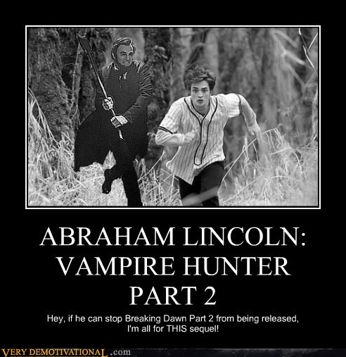 abraham-lincoln-vampire,Abraham Lincoln Vampire Hunter,breaking dawn,hilarious,sequel,twilight