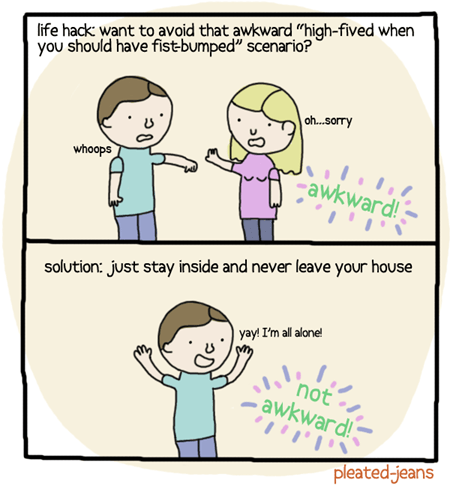 fist bump,forever alone,Life Hack,the internets