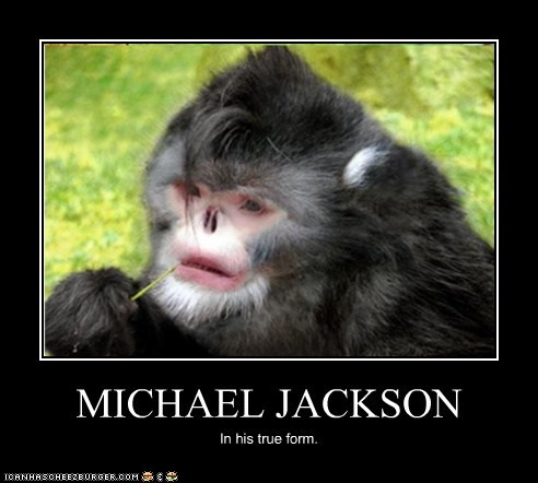 MICHAEL JACKSON In his true form.