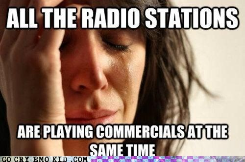 commercials,emolulz,First World Problems,radio station