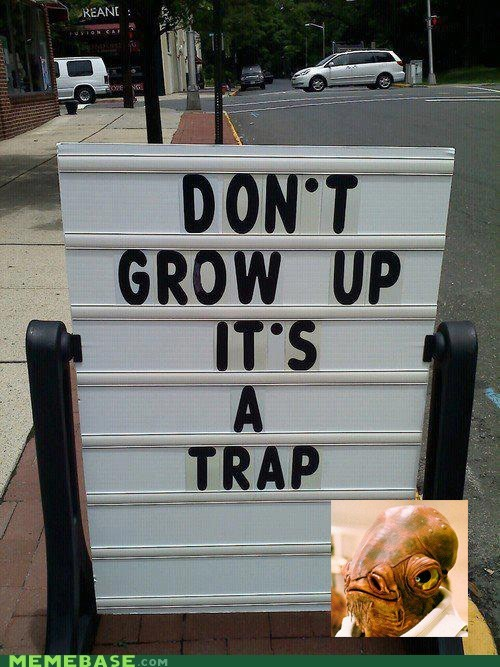 admiral ackbar,grow up,IRL,its a trap,toys r us