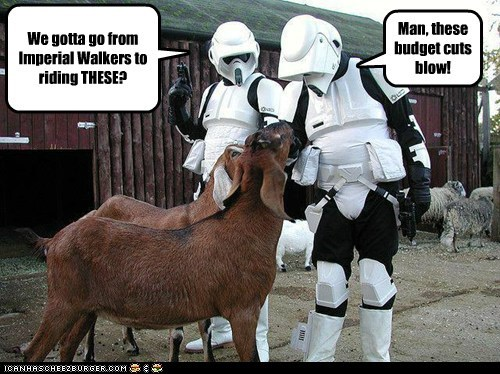 blow,budget cuts,goats,imperial walkers,riding,star wars,tough times
