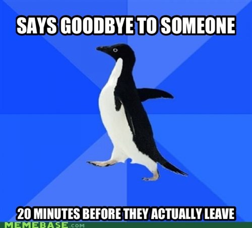 bye,leave,socially awkward,socially awkward penguin,time
