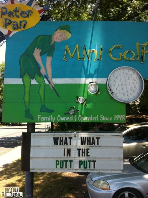 clever,golf,mini golf,putt putt,sign,what what in the butt