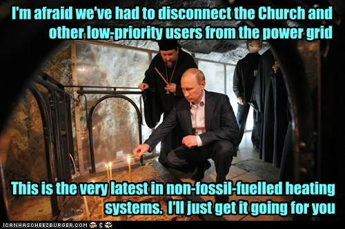I'm afraid we've had to disconnect the Church and other low-priority users from the power grid This is the very latest in non-fossil-fuelled heating systems. I'll just get it going for you